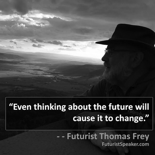 Thomas Frey Futurist Speaker Famous Quote Series 5