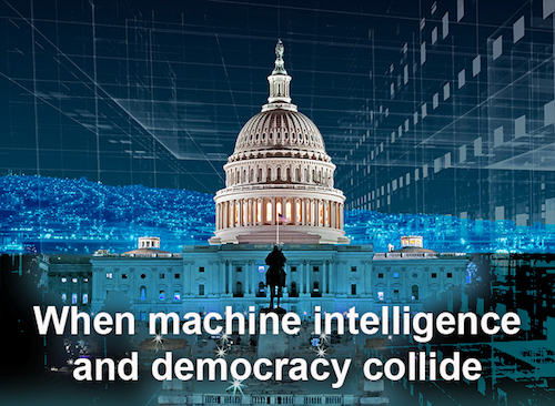 Will Artificial Intelligence Improve Democracy or Destroy It?