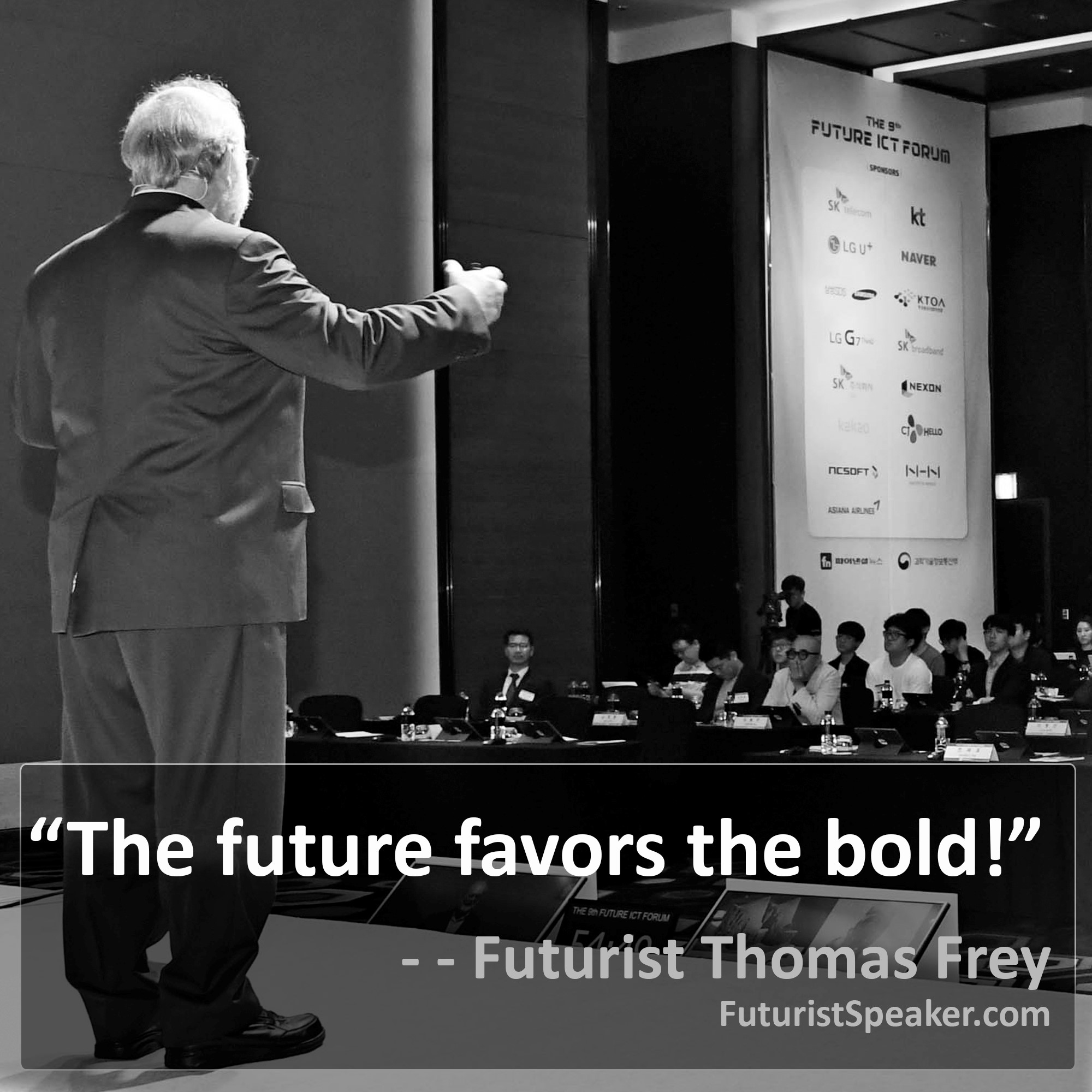 Thomas Frey Futurist Speaker Famous Quote: The future favors the bold.